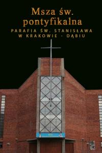 Msza św. pontyfikalna w Krakowie-Dąbiu